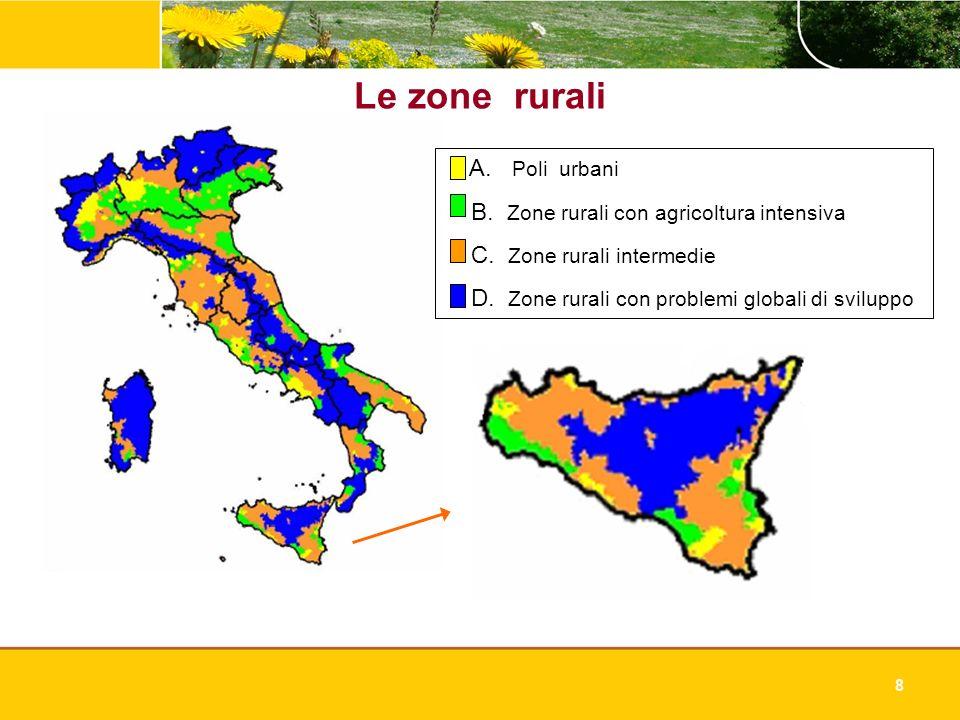 Le zone rurali A. Poli urbani B. Zone rurali con agricoltura intensiva
