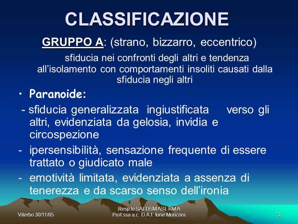 CLASSIFICAZIONE GRUPPO A: (strano, bizzarro, eccentrico)