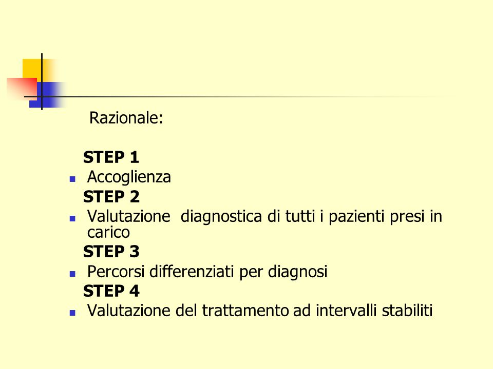 Razionale: STEP 1. Accoglienza. STEP 2. Valutazione diagnostica di tutti i pazienti presi in carico.