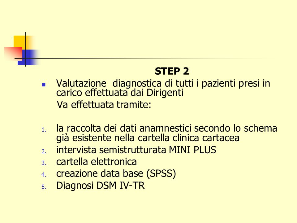STEP 2 Valutazione diagnostica di tutti i pazienti presi in carico effettuata dai Dirigenti. Va effettuata tramite: