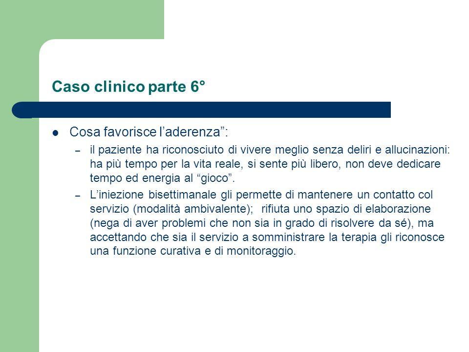 Caso clinico parte 6° Cosa favorisce l'aderenza :