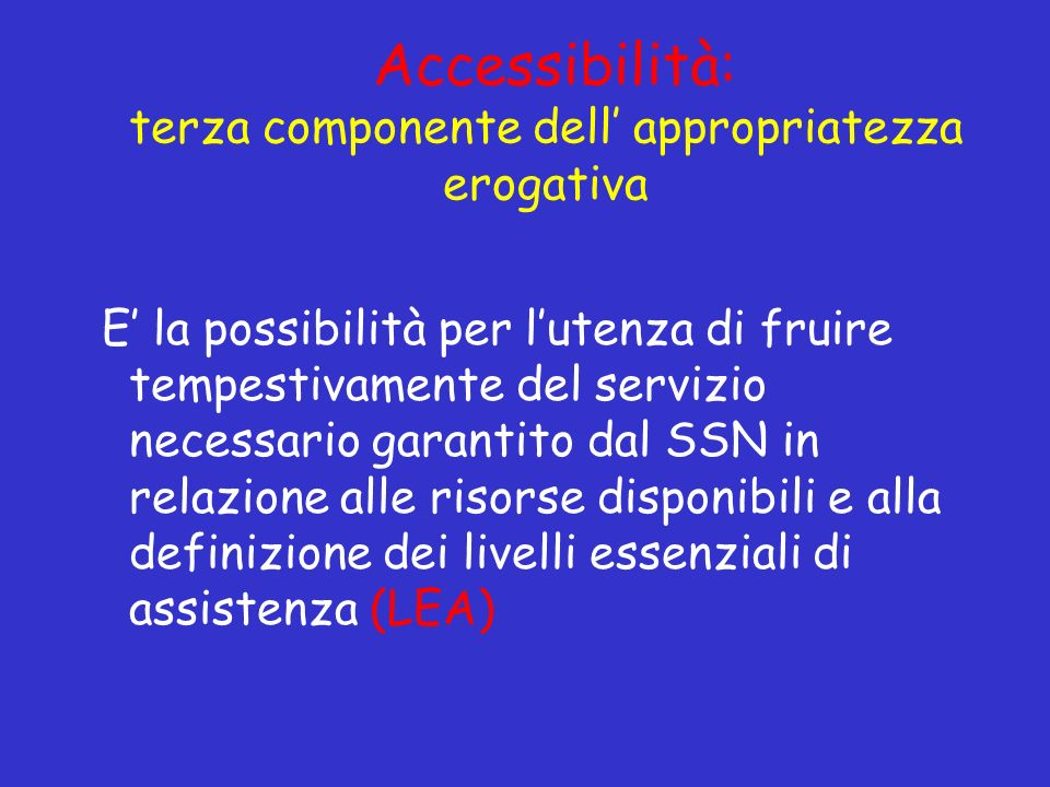 Accessibilità: terza componente dell' appropriatezza erogativa