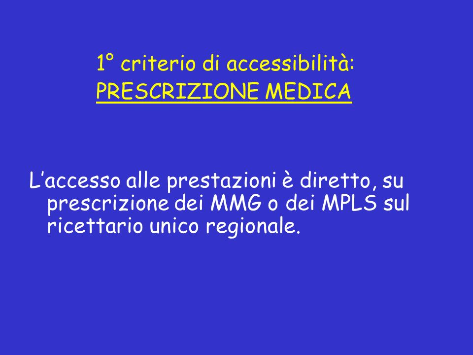 1° criterio di accessibilità: