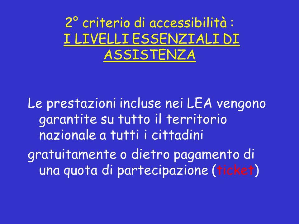 2° criterio di accessibilità : I LIVELLI ESSENZIALI DI ASSISTENZA