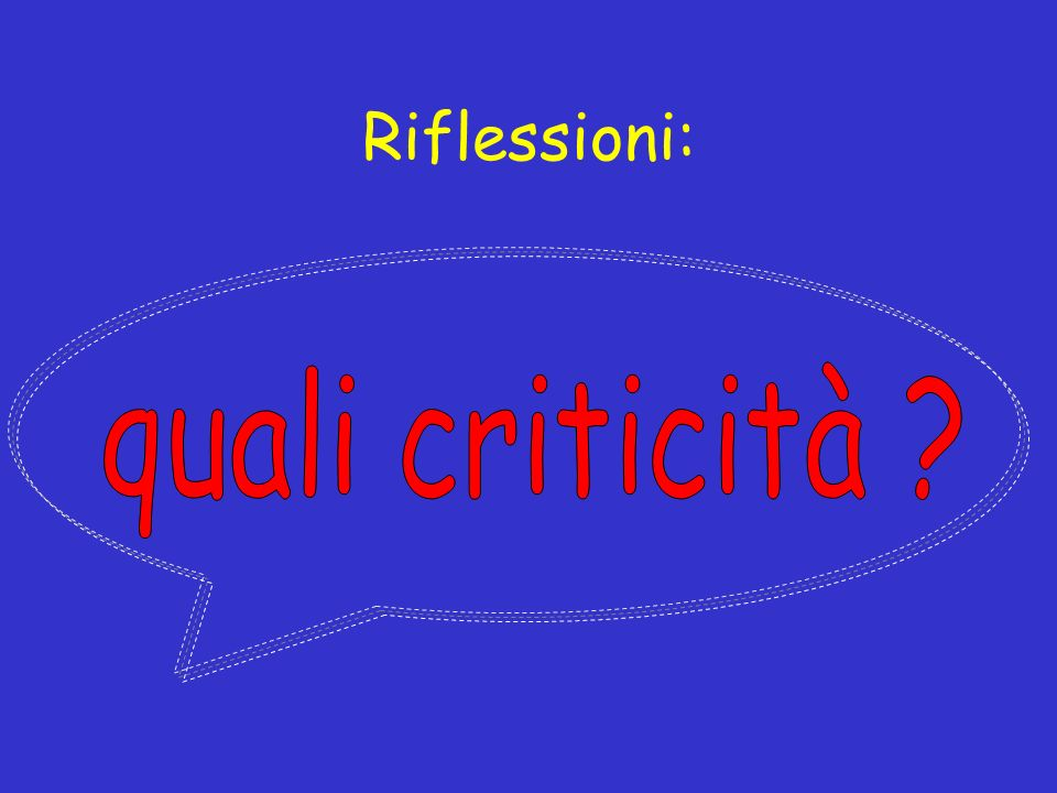 Riflessioni: quali criticità