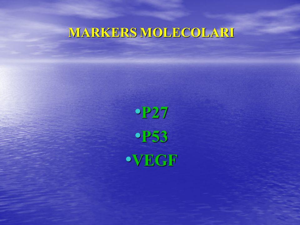 MARKERS MOLECOLARI P27 P53 VEGF