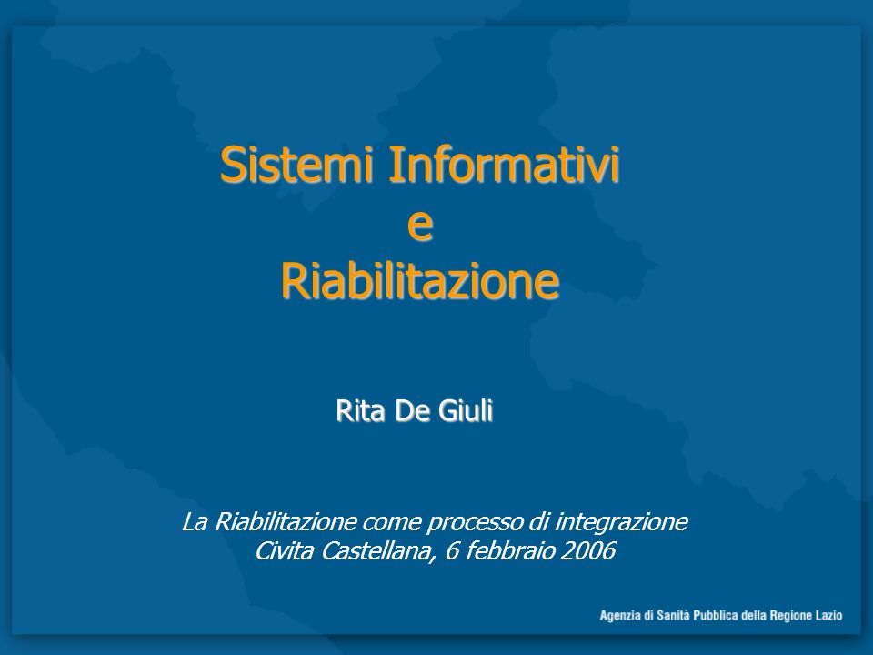 Sistemi Informativi e Riabilitazione Rita De Giuli