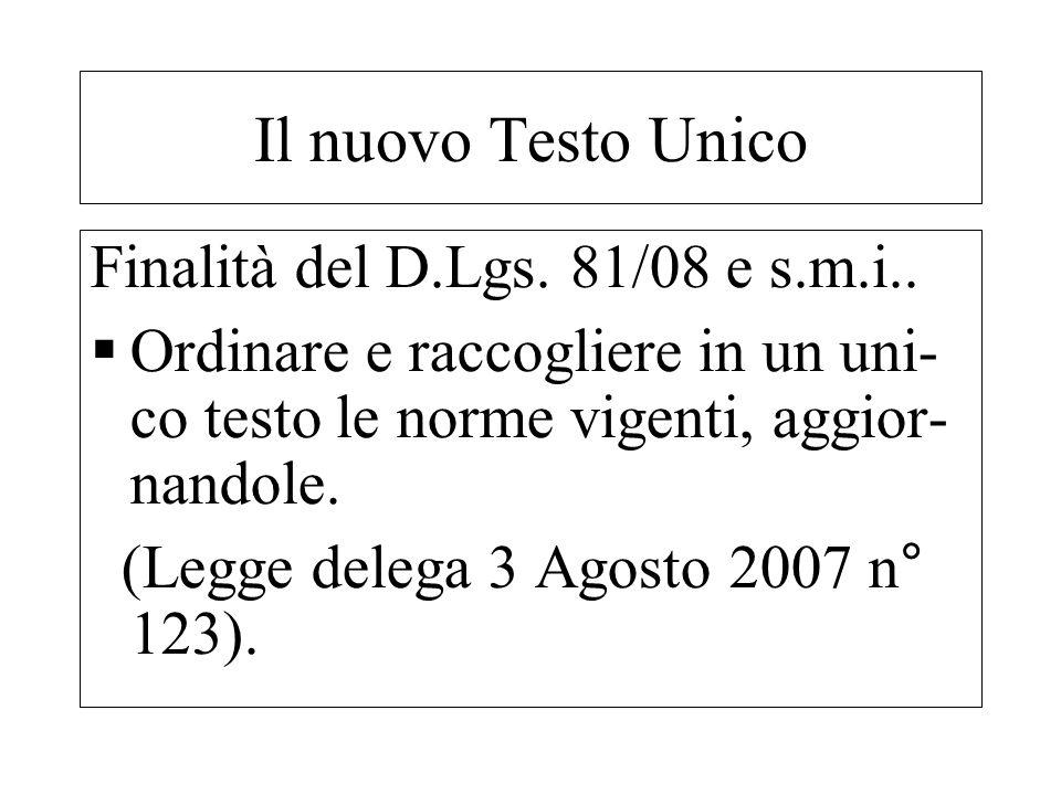 Il nuovo Testo Unico Finalità del D.Lgs. 81/08 e s.m.i..