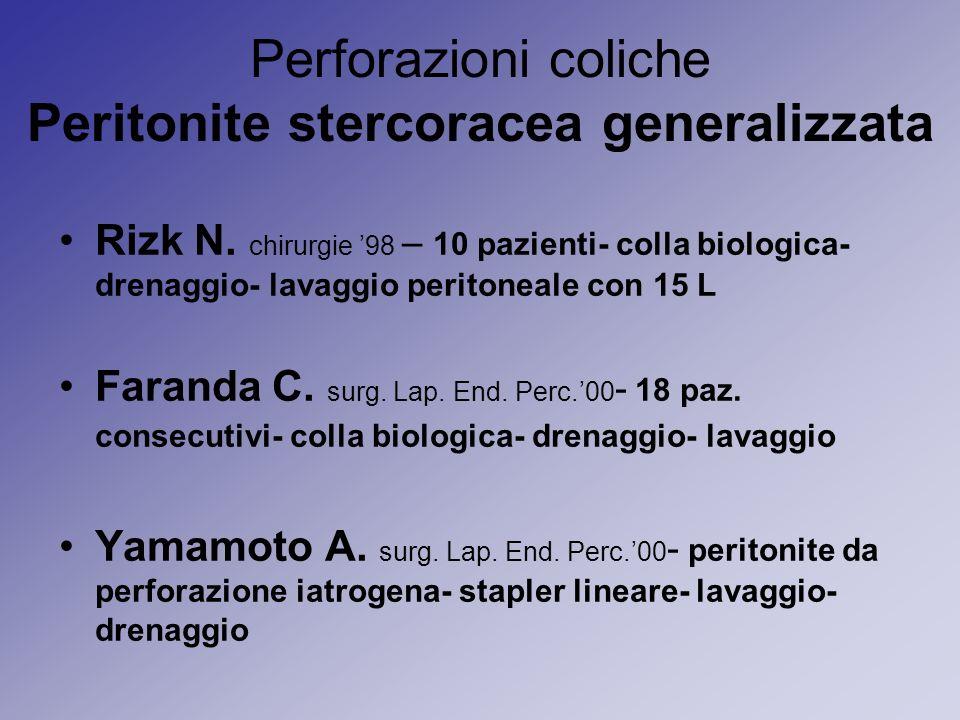 Perforazioni coliche Peritonite stercoracea generalizzata