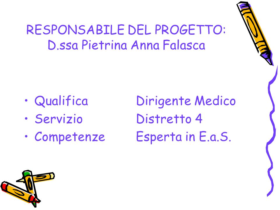 RESPONSABILE DEL PROGETTO: D.ssa Pietrina Anna Falasca