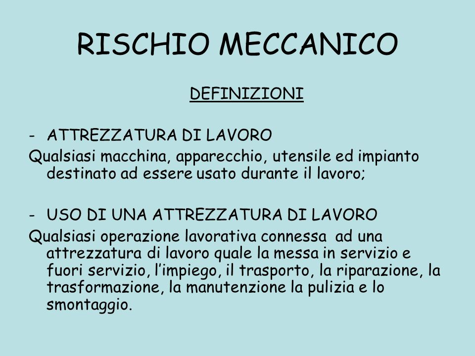 RISCHIO MECCANICO DEFINIZIONI ATTREZZATURA DI LAVORO