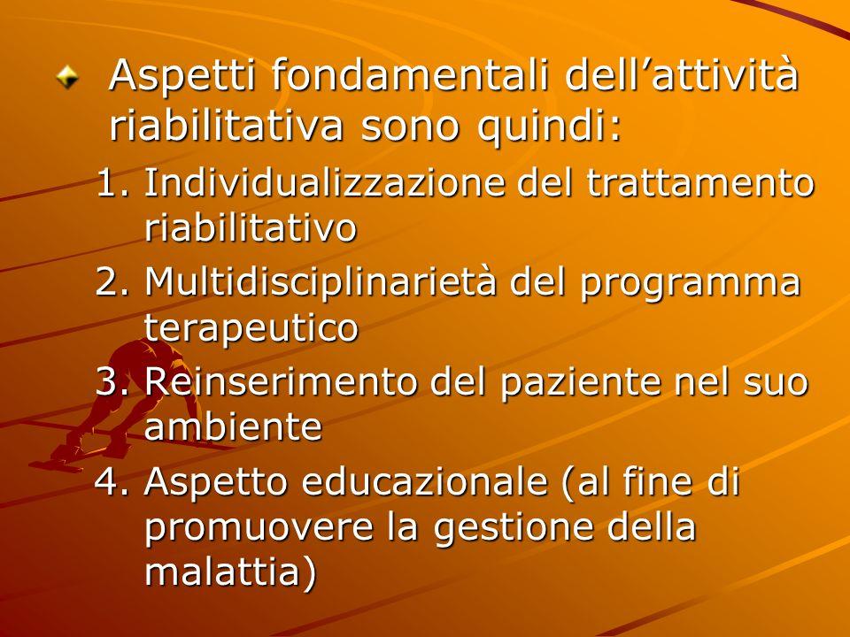 Aspetti fondamentali dell'attività riabilitativa sono quindi: