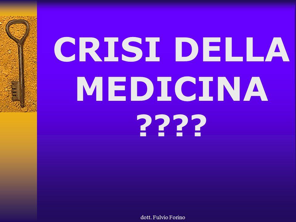 CRISI DELLA MEDICINA dott. Fulvio Forino