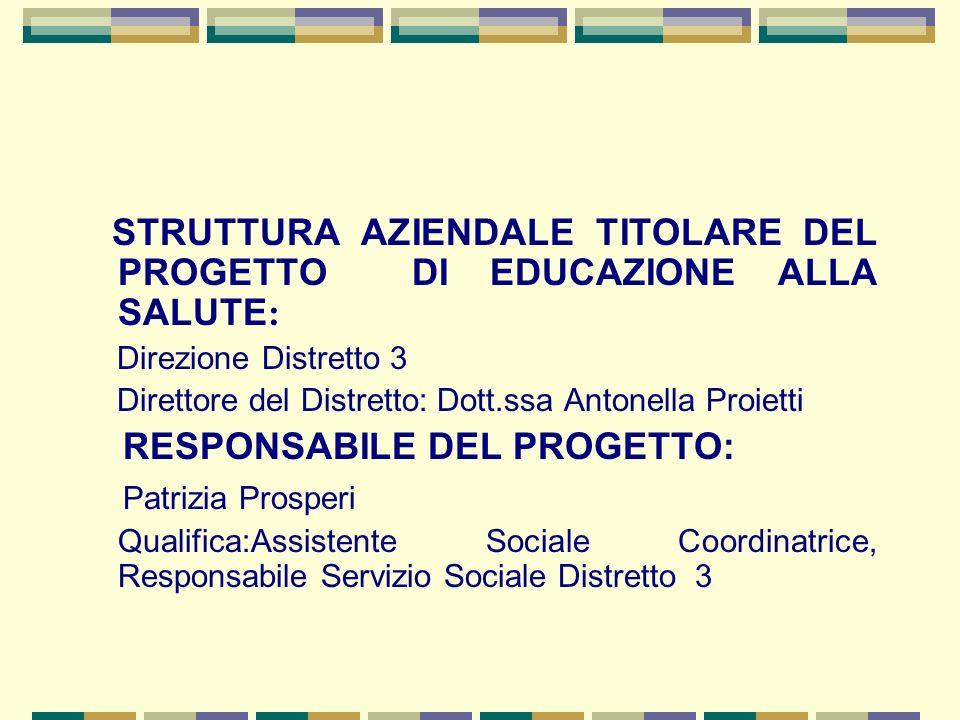 STRUTTURA AZIENDALE TITOLARE DEL PROGETTO DI EDUCAZIONE ALLA SALUTE: