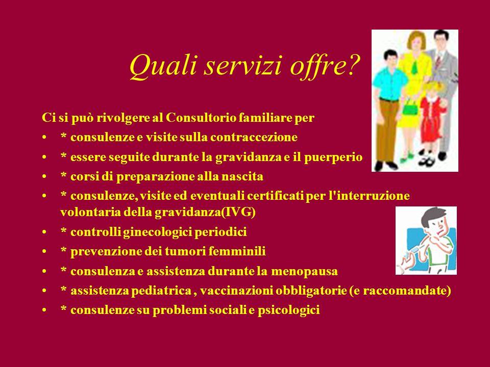 Quali servizi offre Ci si può rivolgere al Consultorio familiare per