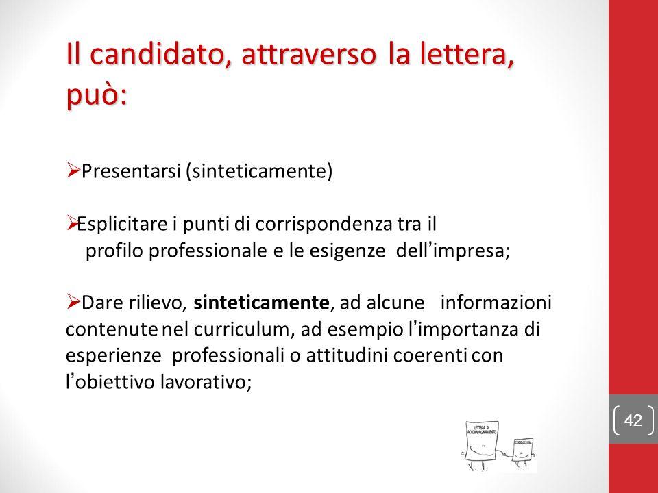 Il candidato, attraverso la lettera, può: