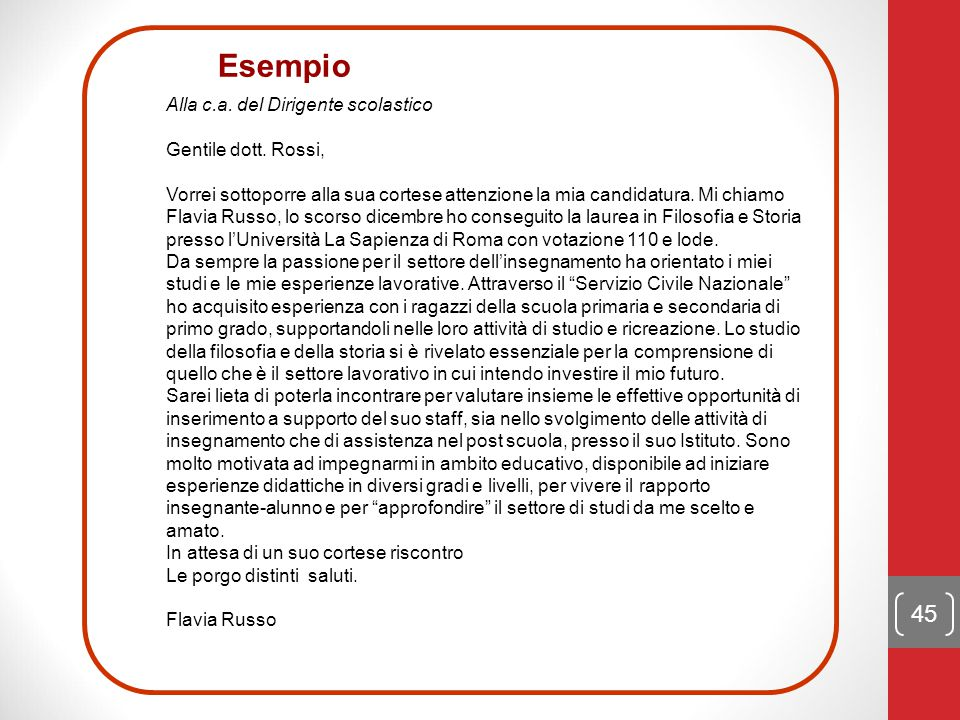 Esempio Alla c.a. del Dirigente scolastico Gentile dott. Rossi,