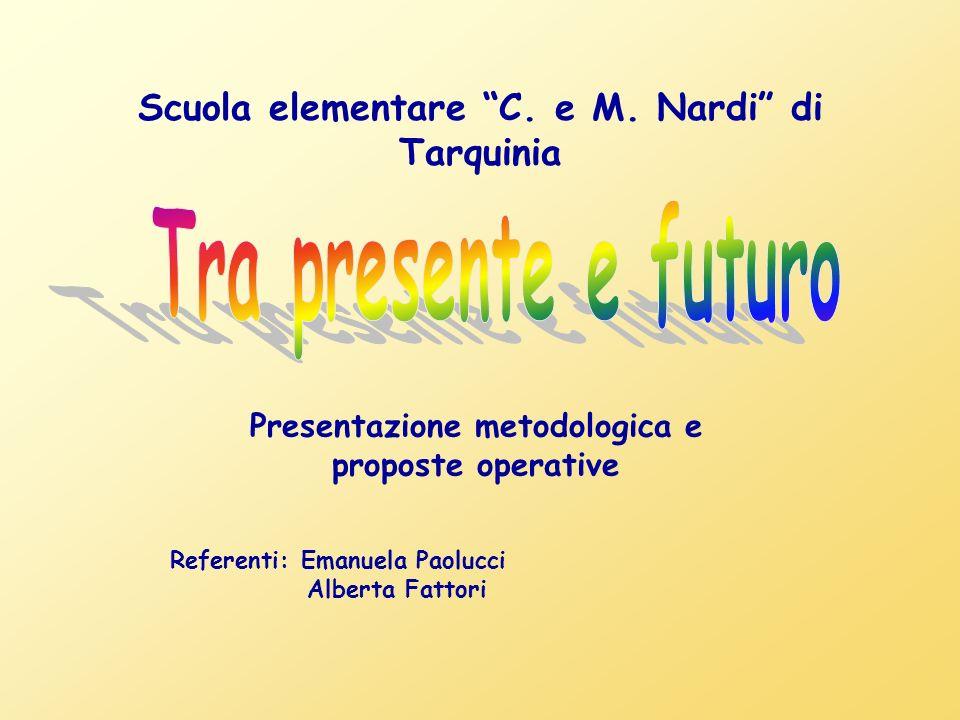 Tra presente e futuro Scuola elementare C. e M. Nardi di Tarquinia