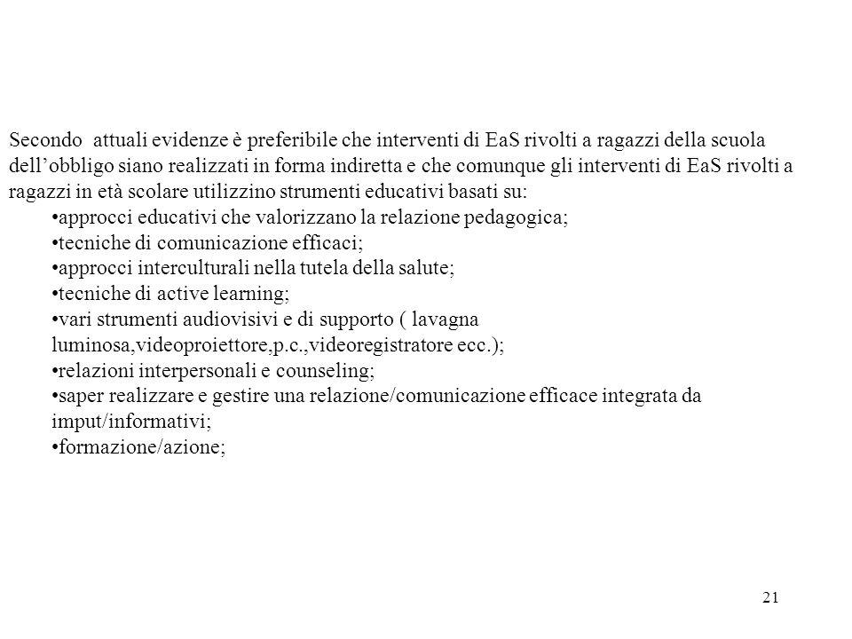 approcci educativi che valorizzano la relazione pedagogica;