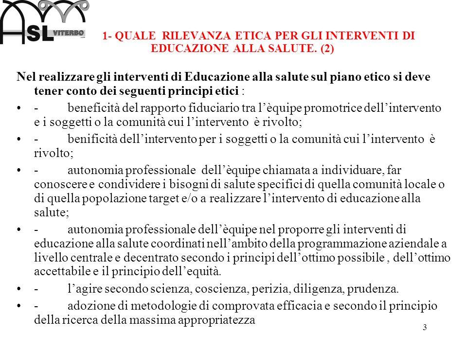 1- QUALE RILEVANZA ETICA PER GLI INTERVENTI DI EDUCAZIONE ALLA SALUTE