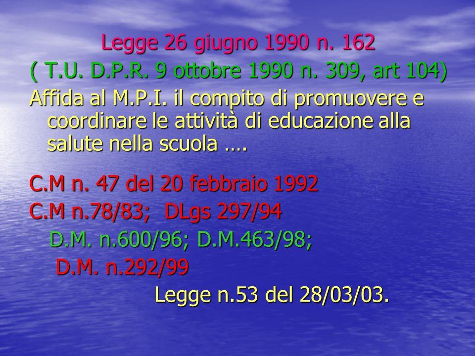 Legge 26 giugno 1990 n. 162 ( T.U. D.P.R. 9 ottobre 1990 n. 309, art 104)