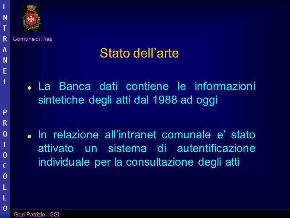 Stato dell'arte La Banca dati contiene le informazioni sintetiche degli atti dal 1988 ad oggi.