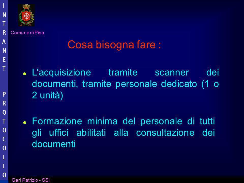 Cosa bisogna fare : L'acquisizione tramite scanner dei documenti, tramite personale dedicato (1 o 2 unità)