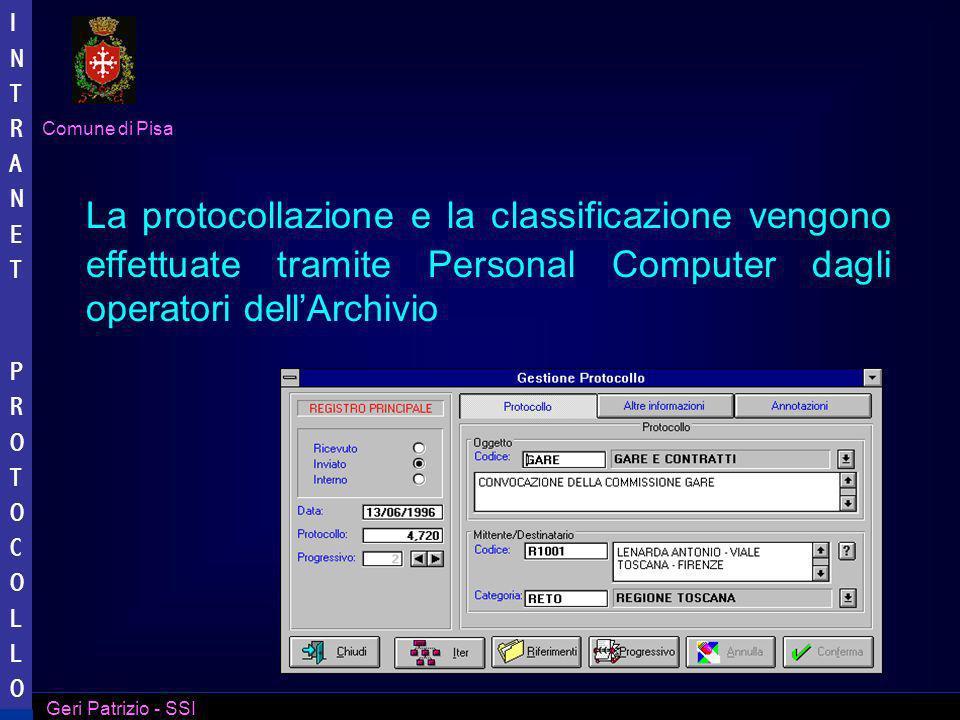 La protocollazione e la classificazione vengono effettuate tramite Personal Computer dagli operatori dell'Archivio