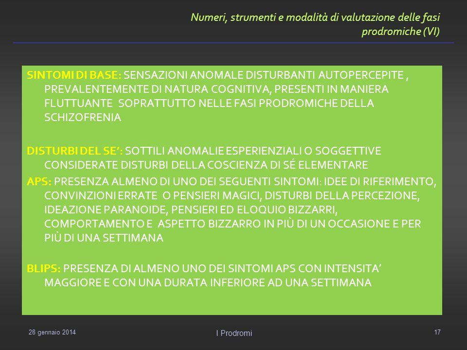 Numeri, strumenti e modalità di valutazione delle fasi prodromiche (VI)