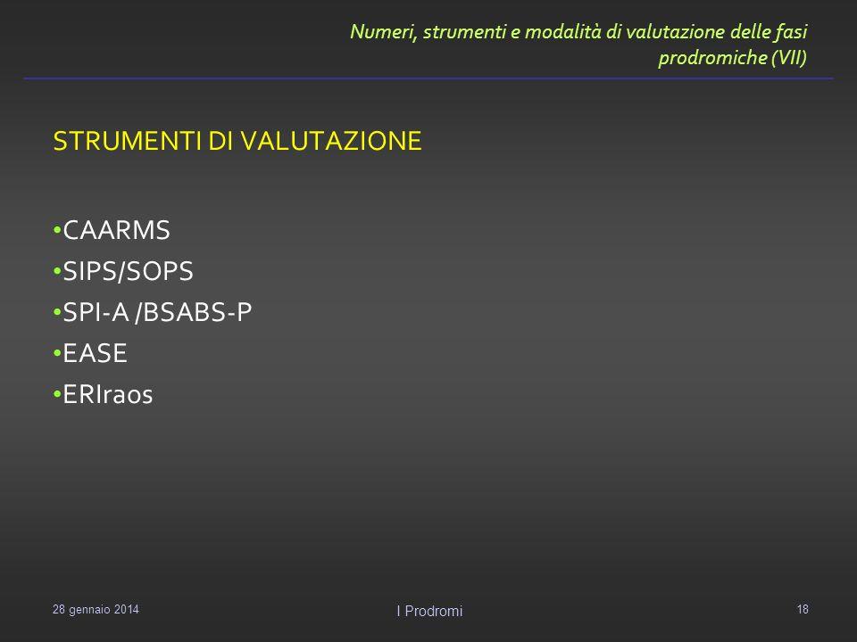 STRUMENTI DI VALUTAZIONE CAARMS SIPS/SOPS SPI-A /BSABS-P EASE ERIraos