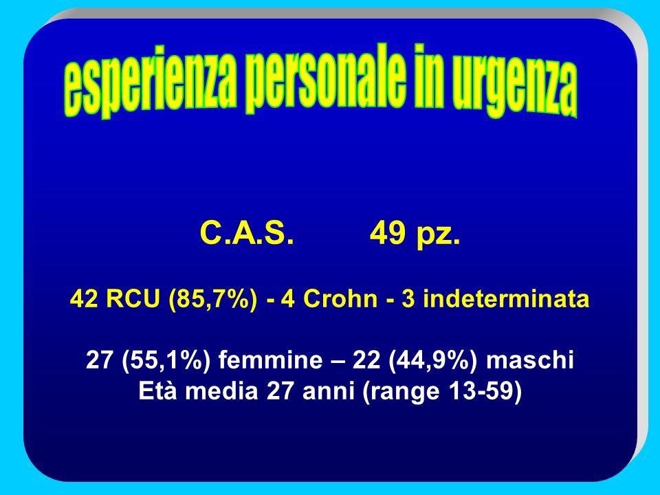 C.A.S. 49 pz. esperienza personale in urgenza