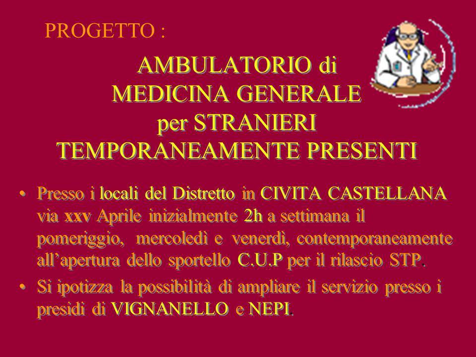 PROGETTO : AMBULATORIO di MEDICINA GENERALE per STRANIERI TEMPORANEAMENTE PRESENTI.