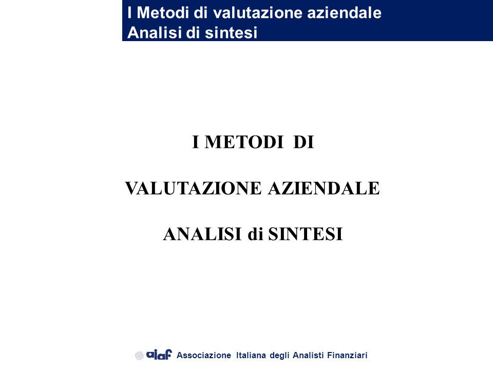 I METODI DI VALUTAZIONE AZIENDALE ANALISI di SINTESI