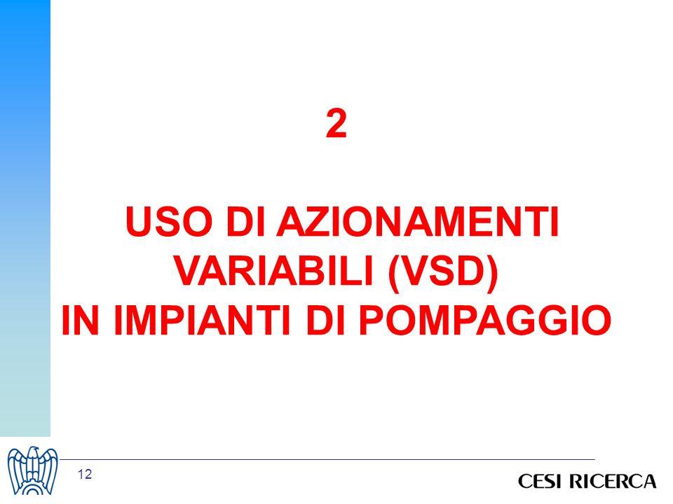 2 USO DI AZIONAMENTI VARIABILI (VSD) IN IMPIANTI DI POMPAGGIO