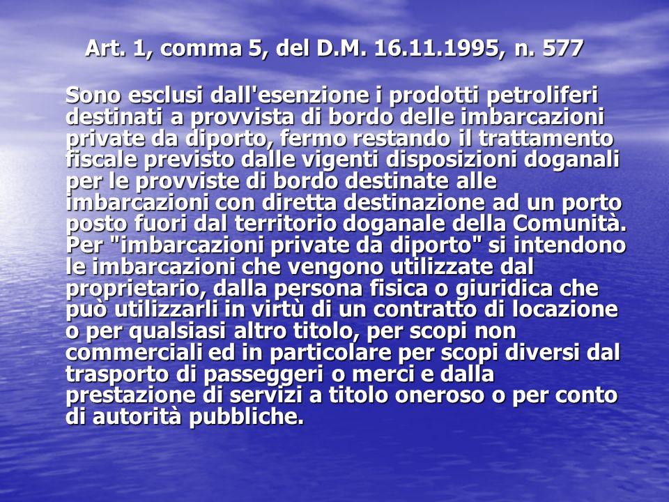 Art. 1, comma 5, del D.M. 16.11.1995, n. 577