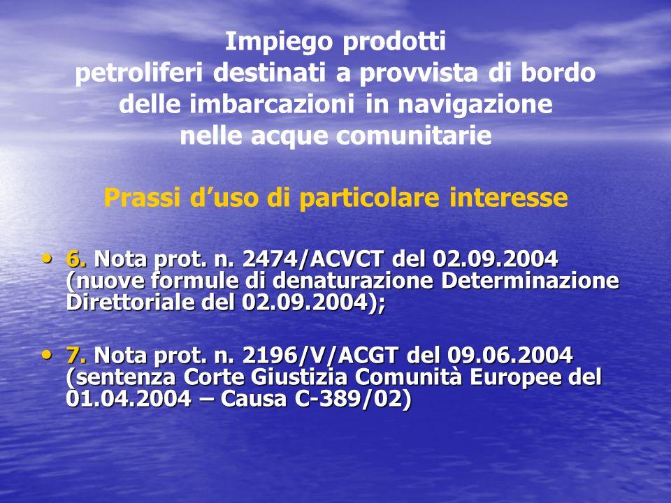 Impiego prodotti petroliferi destinati a provvista di bordo delle imbarcazioni in navigazione nelle acque comunitarie Prassi d'uso di particolare interesse