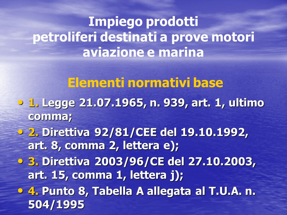 Impiego prodotti petroliferi destinati a prove motori aviazione e marina Elementi normativi base