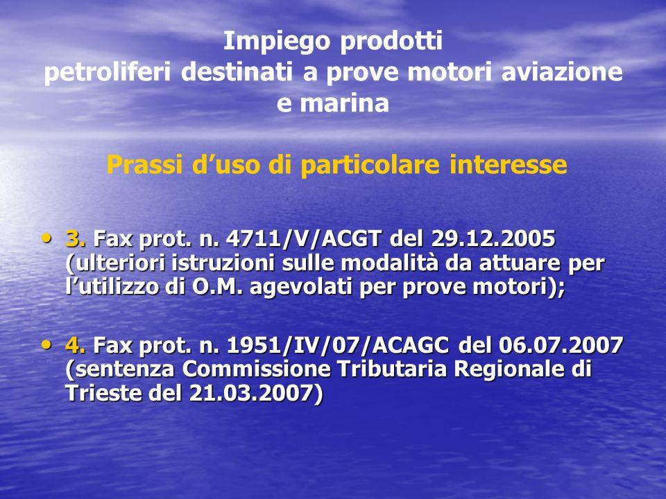 Impiego prodotti petroliferi destinati a prove motori aviazione e marina Prassi d'uso di particolare interesse