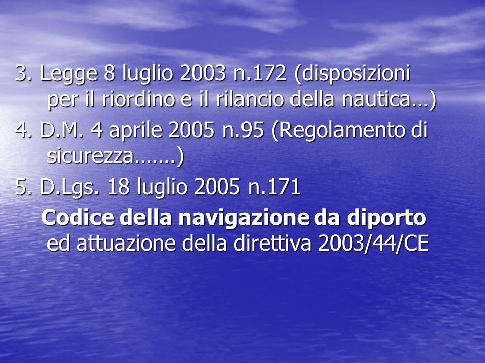 3. Legge 8 luglio 2003 n.172 (disposizioni per il riordino e il rilancio della nautica…)