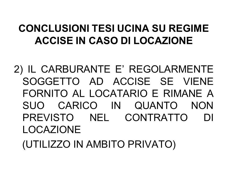 CONCLUSIONI TESI UCINA SU REGIME ACCISE IN CASO DI LOCAZIONE