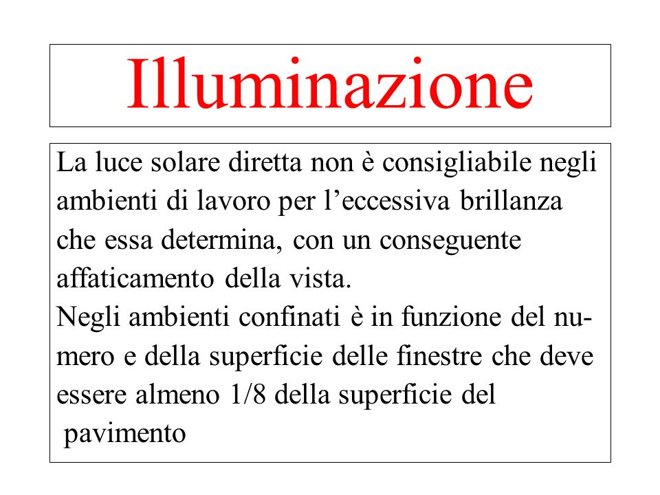 Illuminazione La luce solare diretta non è consigliabile negli