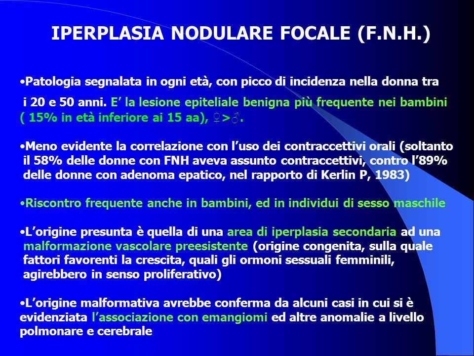 IPERPLASIA NODULARE FOCALE (F.N.H.)