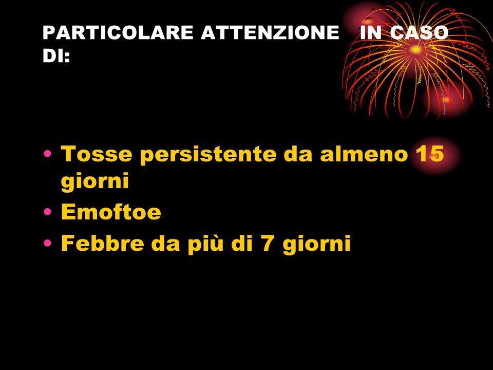 PARTICOLARE ATTENZIONE IN CASO DI: