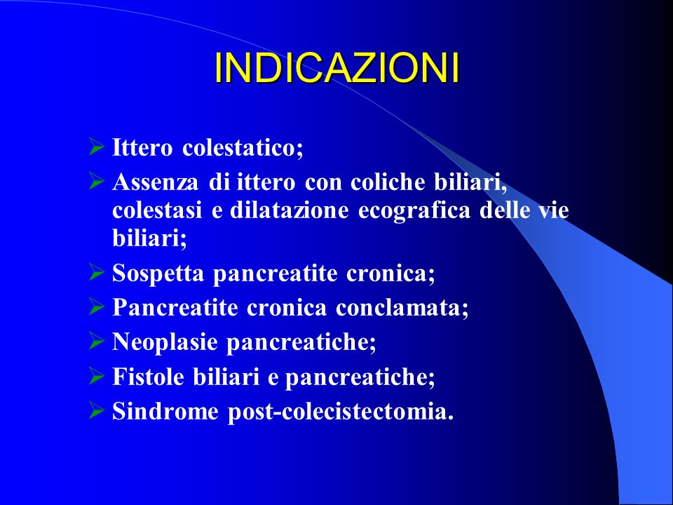 INDICAZIONI Ittero colestatico;