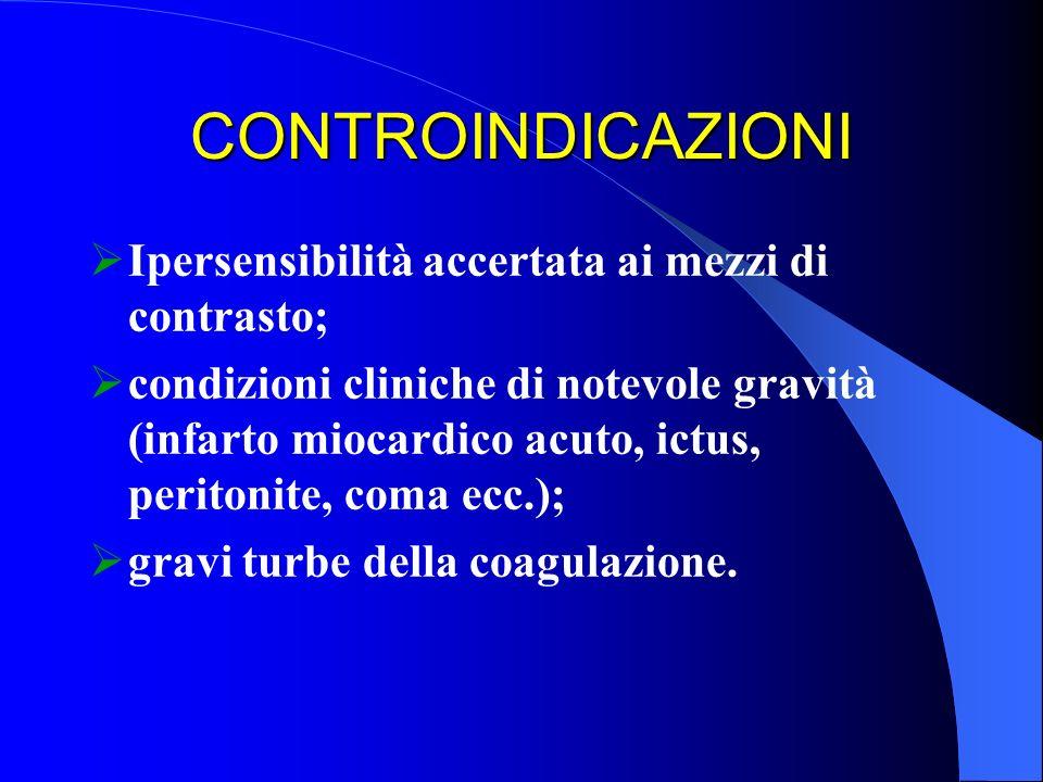 CONTROINDICAZIONI Ipersensibilità accertata ai mezzi di contrasto;