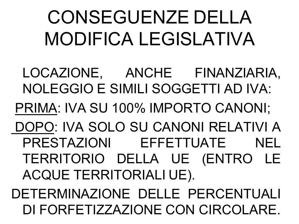 CONSEGUENZE DELLA MODIFICA LEGISLATIVA