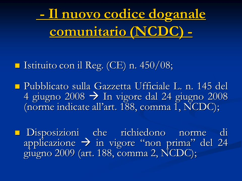 - Il nuovo codice doganale comunitario (NCDC) -