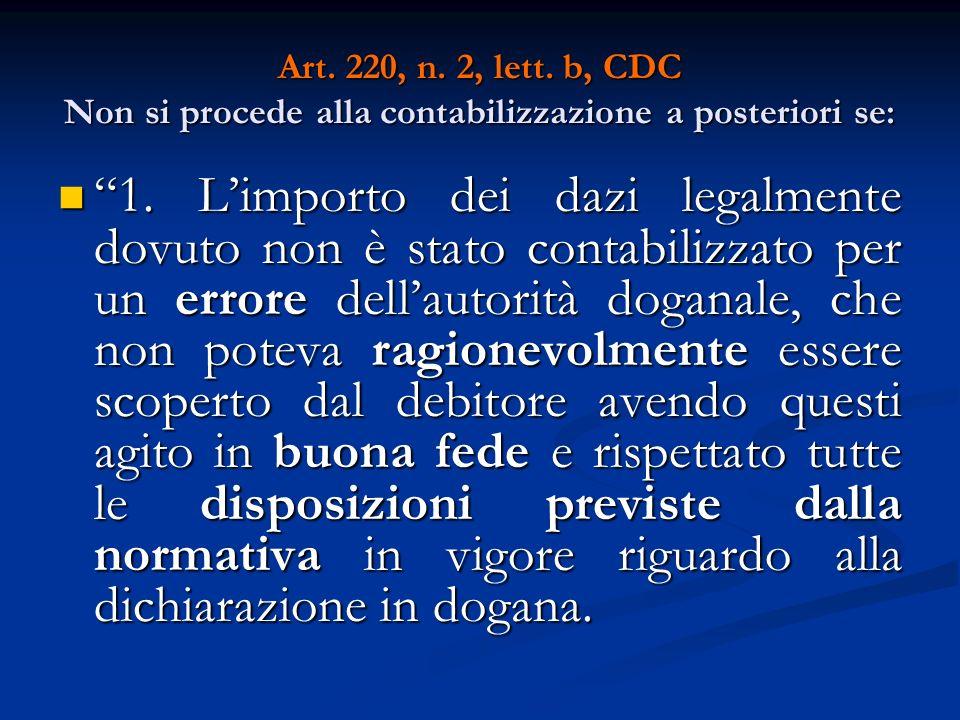 Art. 220, n. 2, lett. b, CDC Non si procede alla contabilizzazione a posteriori se: