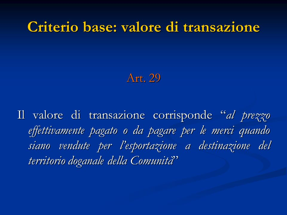 Criterio base: valore di transazione