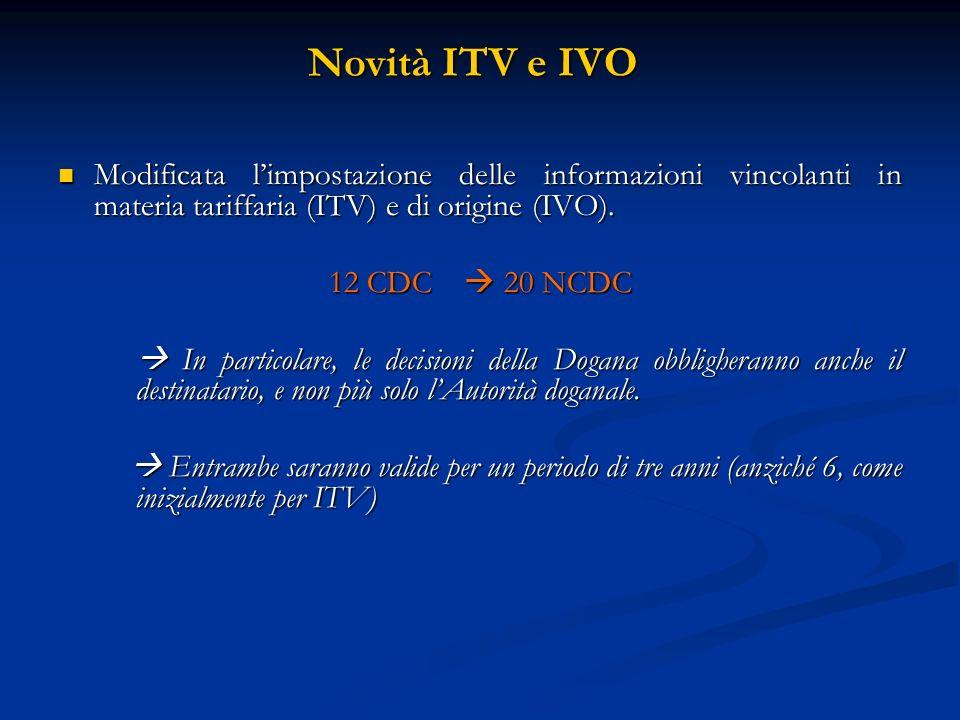 Novità ITV e IVO Modificata l'impostazione delle informazioni vincolanti in materia tariffaria (ITV) e di origine (IVO).